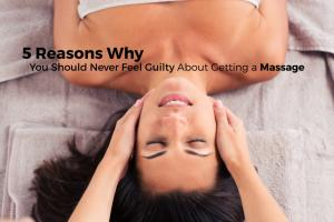 5 Reasons not to feel guilty for having a massage 1
